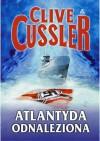 Atlantyda odnaleziona (Dirk Pitt, #15) - Paweł Wieczorek, Clive Cussler, Leszek Filipowicz