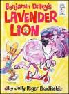 Benjamin Dilley's Lavendar Lion - Jolly Roger Bradfield