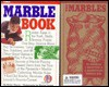 The Marble Book & the Marbles [With 30 Marbles Plus 2 Shooters in a Drawstring Pouch] - Richie Chevat, Martha Cooper