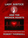 Lady Justice and the Broken Hearts - Robert Thornhill, Peg Thornhill