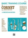 John Kinyon's Basic Training Course, Bk 1: Cornet - John Kinyon
