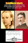 Maria Orsic,Nikola Tesla,Their Extraterrestrials Messages,Occult Ufos - Maximillien de Lafayette