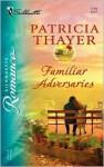 Familiar Adversaries - Patricia Thayer