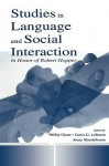 Studies in Language and Social Interaction: In Honor of Robert Hopper - Phillip J. Glenn