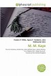 M. M. Kaye - Frederic P. Miller, Agnes F. Vandome, John McBrewster
