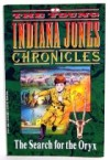 The Search for the Oryx (The Young Indiana Jones Chronicles, No 2) - Dan Barry, Gray Morrow