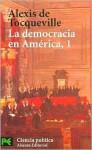 La Democracia En America 1 / Democracy in America 1 (Ciencia Politica / Political Science) - Alexis de Tocqueville