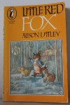 Little Red Fox - Alison Uttley