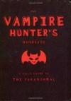 The Vampire Hunter's Handbook - Erin Slonaker, Paul Kepple