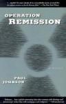 Operation Remission - Paul Johnson
