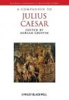 A Companion to Julius Caesar - Miriam T. Griffin