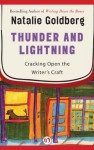Thunder and Lightning: Cracking Open the Writer's Craft - Natalie Goldberg