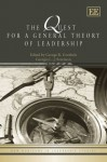 The Quest for a General Theory of Leadership (New Horizons in Leadership Studies Series) - George R. Goethals, Georgia J. Sorenson