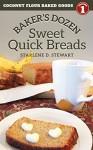 Baker's Dozen Sweet Quick Breads (Coconut Flour Baked Goods Book 1) - Starlene D. Stewart, Vivian Cheng, Victoria Hay