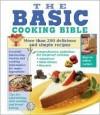 Basic Cooking Bible - Publications International Ltd.
