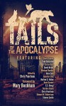 Tails of the Apocalypse - Harlow C. Fallon, Todd Barselow, E.E. Giorgi, Adam Hall, Michael Bunker, Steven Savile, Hank Garner, Deirdre Gould, Chris Pourteau, Stefan Bolz, Brian David Bruns, Edward W. Robertson, Jennifer Ellis, Mary Buckham, Nick Cole, David Adams Richards