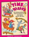 Time Warped: Five Read-Aloud Plays That S-T-R-E-T-C-H the Truth about the Past - Bruce Berger