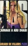 Carnage à Abu Dhabi - Gérard de Villiers