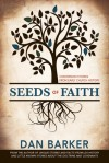 Seeds of Faith: Conversion Stories from Early Church History - Dan Barker