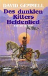 Des dunklen Ritters Heldenlied : Fantasy-Roman - David Gemmell