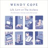 Life, Love and The Archers: Recollections, Reviews, and Other Prose - Wendy Cope, Wendy Cope