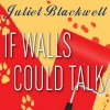 If Walls Could Talk - Xe Sands, Juliet Blackwell