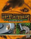 Pesky Critters!: Squirrels, Raccoons, and Other Furry Invaders - Joan Axelrod-Contrada
