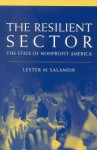 The Resilient Sector: The State of Nonprofit America - Lester M. Salamon
