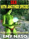 Sex with Another Species & Other Erotic Science Fiction and Fantasy Tales - Emy Naso