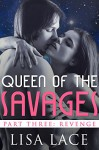 Queen of the Savages Part 3: Revenge: A SciFi Alien Serial Romance (Desert World Savages Book 9) - Lisa Lace
