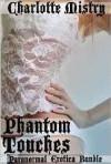 Phantom Touches - Charlotte Mistry
