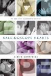 Kaleidoscope Hearts - Claire Contreras