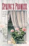 Spring's Promise: Four Inspirational Novellas of Budding Springtime Romances - Gloria Brandt, Debra White Smith, Rebecca Germany