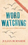 Wordwatching: Field Notes From An Amateur Philologist - Julian Burnside