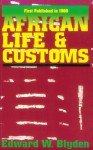 African Life and Customs - Edward Wilmot Blyden