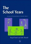 The School Years: Assessing and Promoting Resilience in Vulnerable Children 2 - Brigid Daniel, Sally Wassell