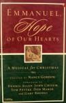 Emmanuel, Hope Of Our Hearts: A Musical For Christmas - Nancy Gordon, Dennis Allen, John Chisum