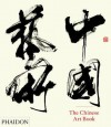 The Chinese Art Book - Colin Mackenzie, Katie Hill, Jeffrey Moser