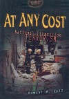 At Any Cost: National Liberation Terrorism - Samuel M. Katz