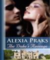 The Duke's Revenge - Alexia Praks