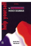 Help Yourself to Advanced French Grammar: a Grammar Reference and Workbook Post-GCSE/advanced Level - Thalia Marriott, Mireille Ribiere