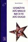 Izdržite još malo, nećete još dugo ; Poezija remontizma - Nenad Veličković