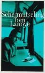 Schermutseling - Tom Lanoye