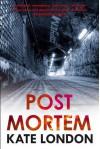 Post Mortem - Kate London