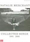 Natalie Merchant Collected Songs 1985/2005 - Natalie Merchant