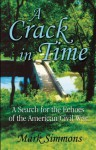 A Crack in Time: A Search for the Echoes of the American Civil War - Mark Simmons