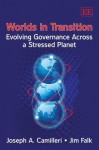 Worlds in Transition: Evolving Governance Across a Stressed Planet. J. Camilleri, J. Falk - Joseph A. Camilleri, Jim Falk