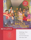 Getting a Grip on the Basics for Teens: Building a Firm Foundation for the Victorious Christian Life - Beth Jones
