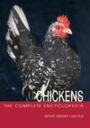 The Complete Encyclopedia Of Chickens - Esther Verhoef, Aad Rijs