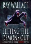 Letting The Demons Out - Ray Wallace